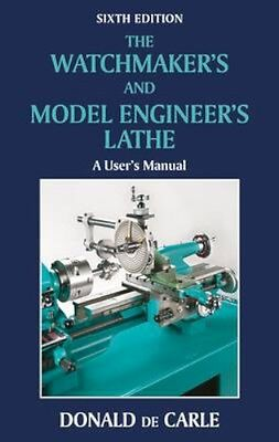 NEW The Watchmaker's And Model Engineer's Lathe by Donald de... BOOK (Hardback)