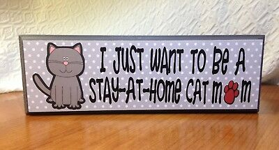 """""""I Just Want To Be A Stay-At-Home Cat Mom""""  Wooden Sign"""