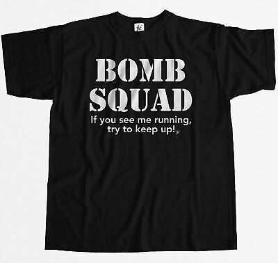 Bomb Squad If You See Me Running Try To Keep Up! Mens T-Shirt
