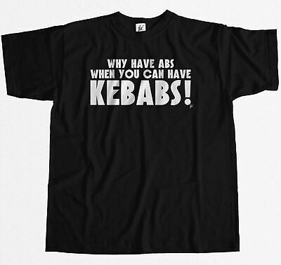 Funny Why Have Abs When You Can Have Kebabs Mens T-Shirt