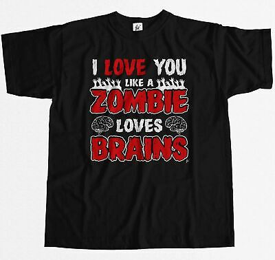 I Love You Like A Zombie Loves Brains Walkers Undead Mens T-Shirt
