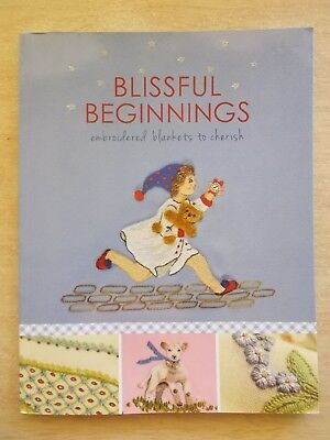 Blissful Beginnings~Embroidered Blankets To Cherish~Patterns~92pp P/B~2012