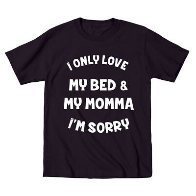 I ONLY LOVE MY BED AND MY MOMMA IM SORRY | funny Black Boys Toddler T-Shirt