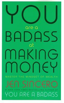 You Are A Badass At Making Money by Jen Sincero NEW