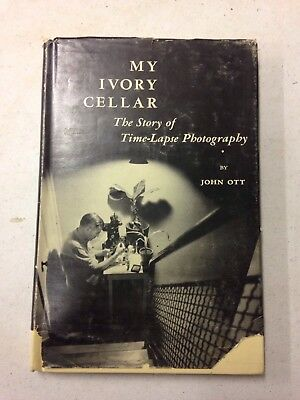 My Ivory Cellar The Story Of Time Lapse Photography John Ott 1958