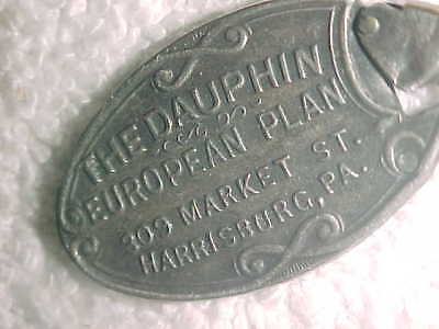 "BEST!! LOST KEYS 1900 era METAL TAG - DAUPHIN HOTEL ""The European Plan"" - HBG PA"
