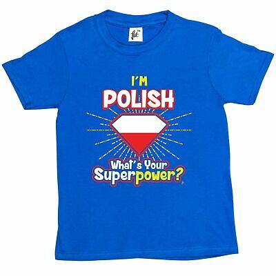I'm Polish - What's Your Superpower? Kids Boys / Girls T-Shirt