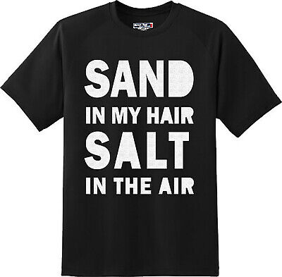 Funny Sand in my hair Salt in the air Beach Vacation T Shirt  New Graphic Tee
