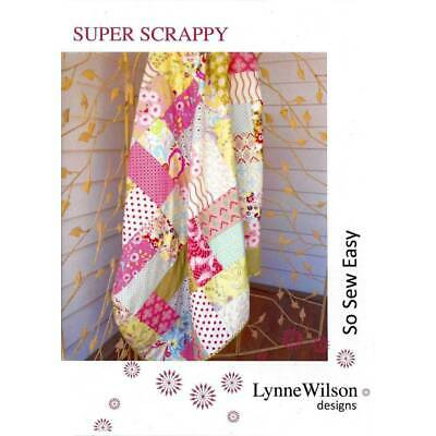 Super Scrappy Quilt Pattern by Lynne Wilson Designs Quilting Sewing