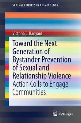 Toward the Next Generation of Bystander Prevention of Sexual and Relationsh ...