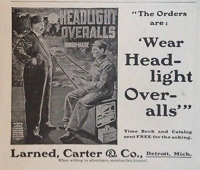 """1902 Ad(H4)~Larned, Carter & Co. Detroit. """"headlight Overalls"""" Union Made"""
