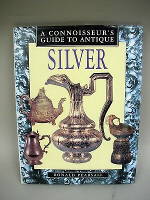 Book:  A Connoisseur's Guide To Antique SILVER by Ronald Pearsall 1997