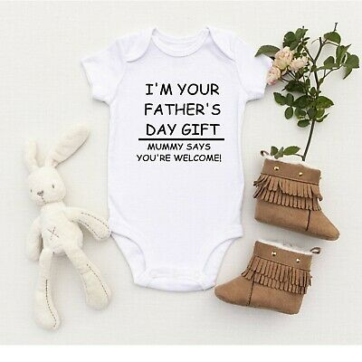 I'm Your Fathers Day Gift Mummy Says You're Welcome Baby Vest Fathers Day