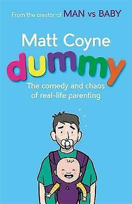 Dummy: The Comedy and Chaos of Real-Life Parenting by Matt Coyne (Hardback, 201…