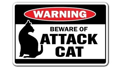 BEWARE OF ATTACK CAT Warning Sign cats signs guard feline security | Indoor/Outd