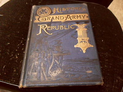 History of the Grand Army of the Republic by Robert Beath Vintage Book 1889