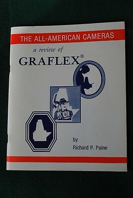 The All-American Camera A review of The Graflex by Richard P. Paine