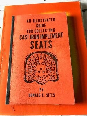 An Illustrated Guide for Collecting Cast Iron Implement Seats by Donald E. Sites