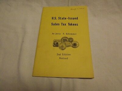 US State Issue Sales Tax Tokens Booklet by Jerry F. Schimmel 2nd Edition Revised