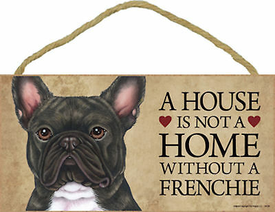 A house is not a home without a Frenchie Wood French Bulldog Dog Sign USA Made