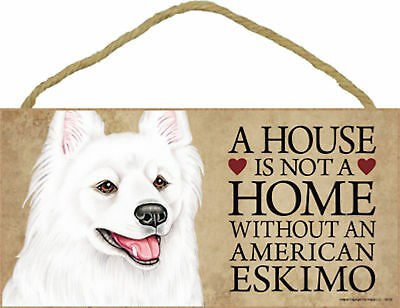 A house is not a home without an American Eskimo Wood Puppy Dog Sign Made in USA