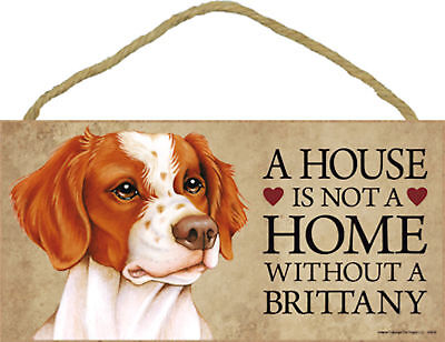 A house is not a home without a Brittany Wood Puppy Dog Sign Plaque Made in USA