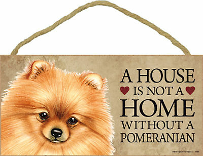 A house is not a home without a Pomeranian Wood Puppy Dog Sign Plaque USA Made