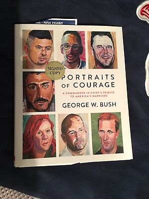 Portraits Of Courage SIGNED George W. Bush AUTOGRAPH Book