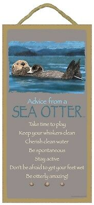 Advice from a Sea Otter Inspirational Wood Nature Sign Plaque Made in USA