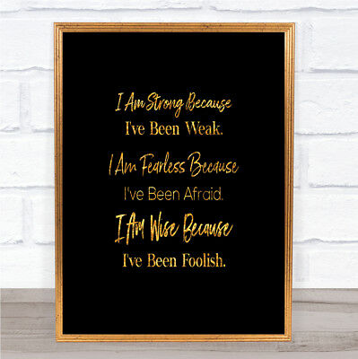 Strong Been Weak Quote Print Black & Gold Wall Art Picture