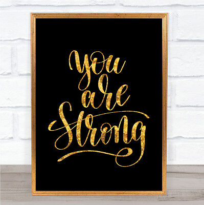 You Are Strong Quote Print Black & Gold Wall Art Picture