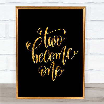 Two Become One Quote Print Black & Gold Wall Art Picture