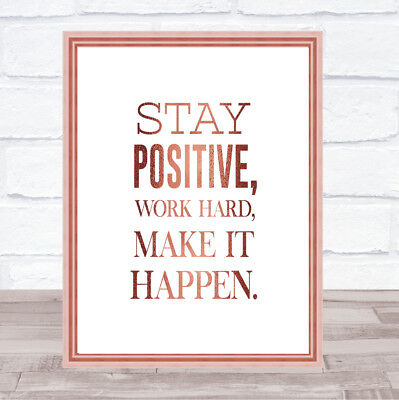 Stay Positive Quote Print Poster Rose Gold Wall Art