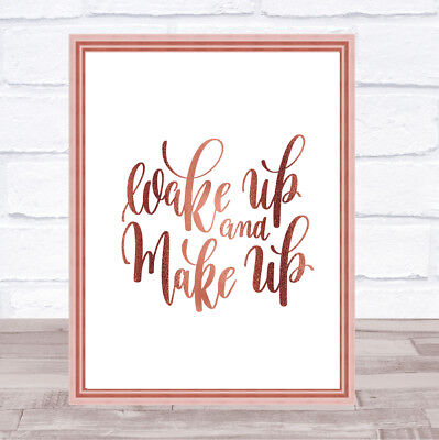 Wake Up And Make Up Quote Print Poster Rose Gold Wall Art