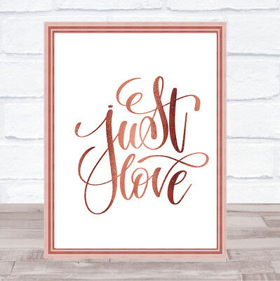 Just Love Quote Print Poster Rose Gold Wall Art