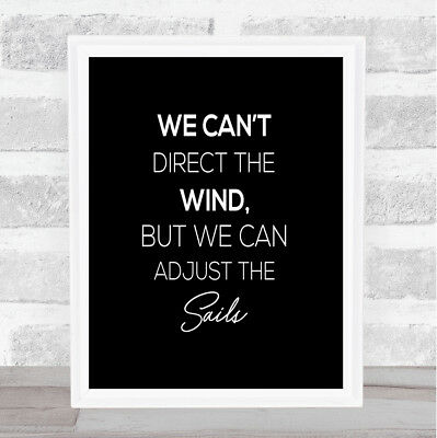 Adjust The Sails Quote Print Black & White
