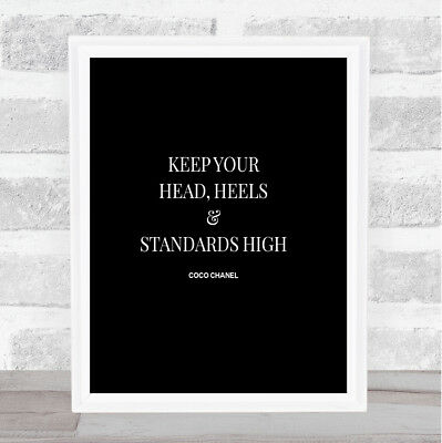 Coco Chanel High Standard & Heels Quote Print Black & White