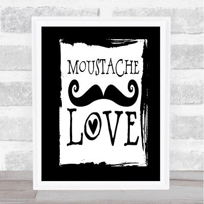 Word Art Mustache Quote Print Black & White