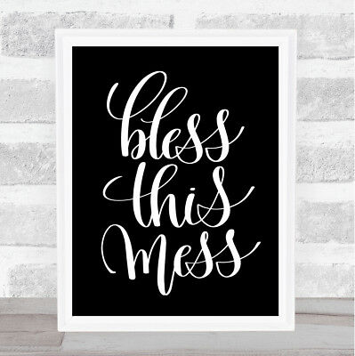 Bless This Mess Quote Print Black & White