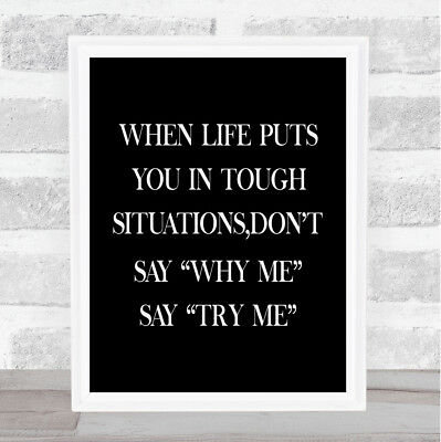 Tough Situations Quote Print Black & White