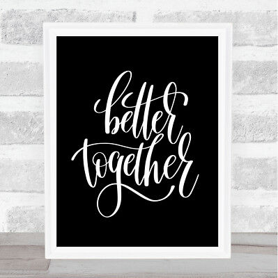 Better Together Quote Print Black & White