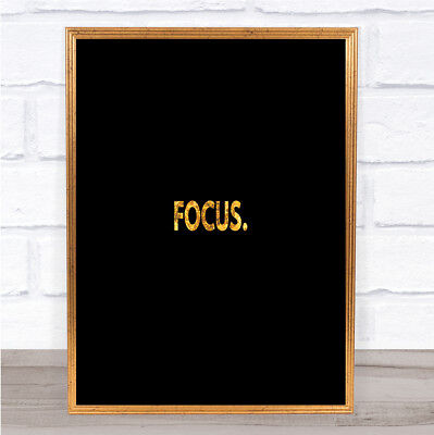 Focus Quote Print Black & Gold Wall Art Picture