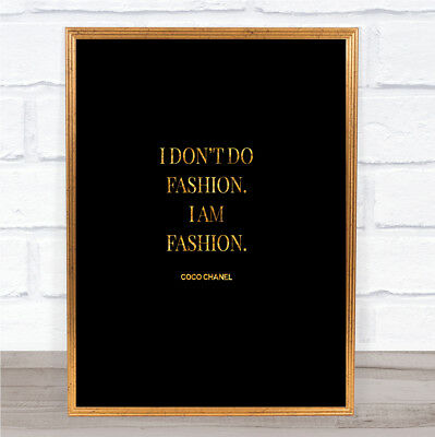 Coco Chanel I Am Fashion Quote Print Black & Gold Wall Art Picture