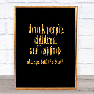 Drunk People Children And Leggings Quote Print Poster Word Art Picture