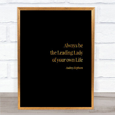 Audrey Hepburn Always Be The Leading Lady Quote Print Poster