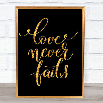 Love Never Fails Quote Print Black & Gold Wall Art Picture