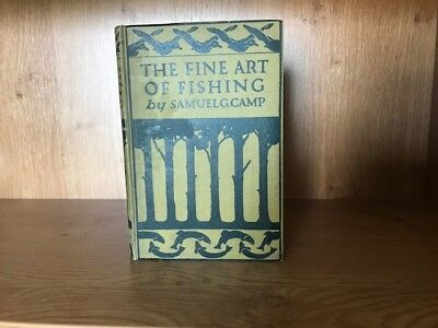 The Fine Art of Fishing by Samuel G Camp 1923