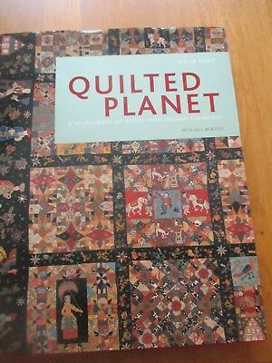 Quilted Planet: A Sourcebook of Quilts from Around The World Celia Eddy Hardback