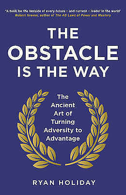 The Obstacle is the Way: The Ancient Art by Ryan Holiday | NEW Free Post AU