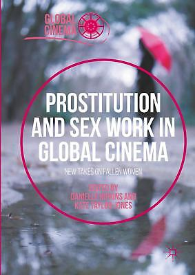 Prostitution and Sex Work in Global Cinema, Danielle Hipkins